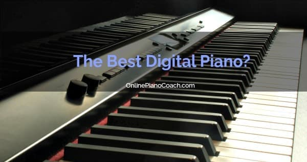 The best digital piano?