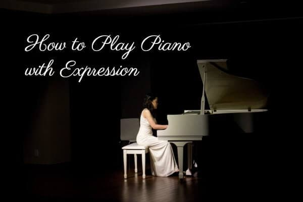 How to Play Piano With Expression